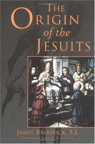 Origin of the Jesuits, JAMES BRODRICK