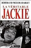 echange, troc Bertrand Meyer-Stabley - La Véritable Jackie