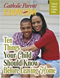 img - for Ten Things Your Child Should Know Before Leaving Home (Catholic Parent Know How) book / textbook / text book