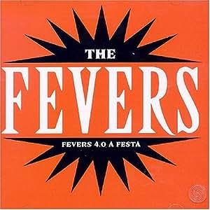 Fevers - Fevers 4.0 a Festa - Amazon.com Music