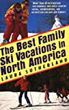 img - for Best Family Ski Vacations In North America book / textbook / text book