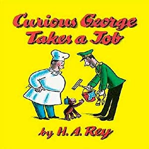 Curious George Takes a Job (Unabridged) Audiobook