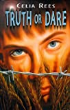 Truth or Dare (0333729528) by Celia Rees