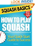 Squash Basics: How to Play Squash
