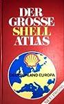 Der gro�e Shell Atlas Deutschland-Eur...