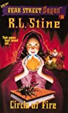 Circle of Fire (Fear Street Sagas #11) (0307248003) by R. L. Stine