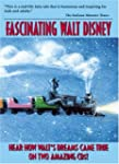 Fascinating Walt Disney: Hear How Wal...