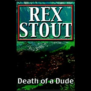 Death of a Dude | [Rex Stout]