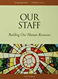 Our Staff: Building Our Human Resources (Congregational Leader)