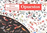 Brian Wildsmith's Opposites (Spanish edition) (188773418X) by Brian Wildsmith