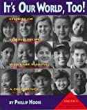 It's Our World, Too!: Stories of Young People Who Are Making a Difference (0316372455) by Hoose, Phillip M.