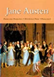 Jane Austen: Pride and Prejudice * Mansfield Park * Persuasion