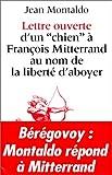 """echange, troc Jean Montaldo - Lettre ouverte d'un """"chien"""" à François Mitterrand au nom de la liberté d'aboyer"""