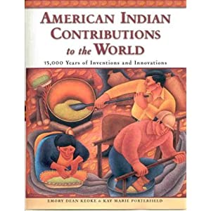 Encyclopedia of American Indian contributions to the world : 15,000 years of inventions and innovations