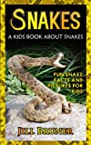 Snakes: A Kids Book About Snakes: Fun Snake Facts and Picures For Kids (English Edition)