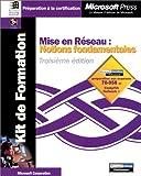 echange, troc Microsoft Corporation - Mise en Réseau - Notions fondamentales 3e édition : Préparation aux examens 70-058 et CompTIA Network + (avec CD-Rom)