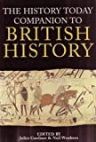History Today Companion to British History (1855852616) by Juliet Gardiner