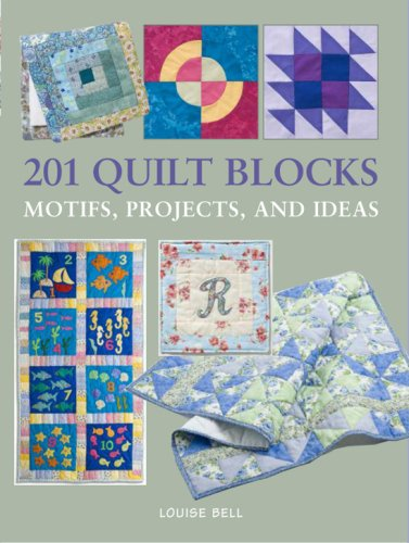201 Quilt Blocks: Motifs, Projects, and Ideas