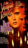 Dark Reunion (Vampire Diaries, Vol. 4) (006106775X) by Smith, L. J.