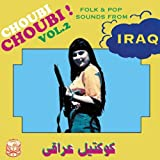 Vol. 2-Choubi Choubi! Folk & Pop Sounds from Iraq [Analog]