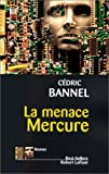 echange, troc Cédric Bannel - La menace Mercure
