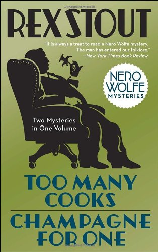 Too Many Cooks/Champagne for One (Nero Wolfe Mysteries) by Rex Stout