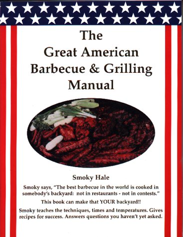 The Great American Barbecue & Grilling Manual