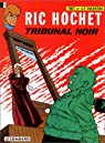 Ric Hochet, tome 32 : Tribunal noir