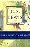 The Abolition of Man (0805420479) by C. S. Lewis