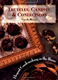img - for Truffles, Candies, and Confections: Elegant Candymaking in the Home book / textbook / text book