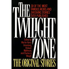 The Twilight Zone the Original Stories by Martin Harry Greenberg,&#32;Richard Matheson,&#32;Charles G. Waugh and Carol Serling