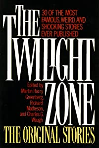The Twilight Zone the Original Stories by Martin Harry Greenberg, Richard Matheson, Charles G. Waugh and Carol Serling