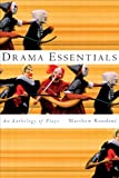 Drama Essentials: An Anthology of Plays