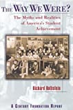 img - for The Way We Were?: The Myths and Realities of America's Student Achievement (Century Foundation/Twentieth Century Fund Report) book / textbook / text book
