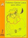 Federico Garcia Lorca Para Ninos/ Federico Garcia Lorca For Kids (Spanish Edition)