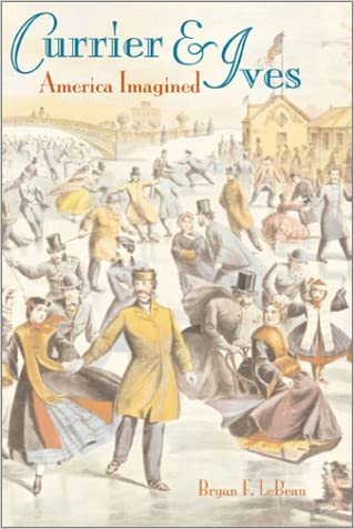 Currier & Ives: America Imagined