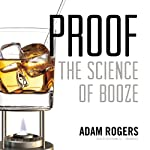 Proof: The Science of Booze | Adam Rogers
