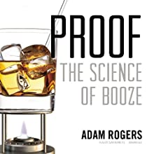 Proof: The Science of Booze (       UNABRIDGED) by Adam Rogers Narrated by Sean Runnette