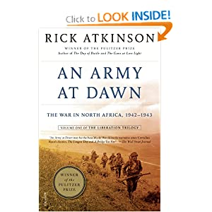 An Army at Dawn: The War in North Africa, 1942-1943, Volume One of the Liberation Trilogy by