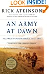 An Army at Dawn: The War in North Afr...