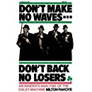 Don't Make No Waves...Don't Back No Losers: An Insiders' Analysis of the Daley Machine