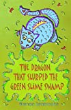 The Dragon That Slurped The Green Slime Swamp