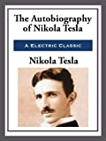 My Inventions: The Autobiography of Nikola Tesla (Unabridged Start Publishing LLC)
