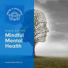Mindful Mental Health Audiobook by  Centre of Excellence Narrated by Jane Branch