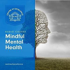 Mindful Mental Health Hörbuch von  Centre of Excellence Gesprochen von: Jane Branch