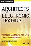 img - for Architects of Electronic Trading: Technology Leaders Who Are Shaping Today's Financial Markets book / textbook / text book