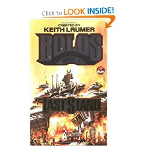 Last Stand: Bolos 4 by Keith Laumer, S. M. Stirling, David Weber and John Mina