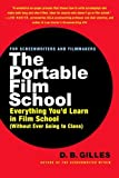 img - for The Portable Film School: Everything You'd Learn in Film School (Without Ever Going to Class) book / textbook / text book