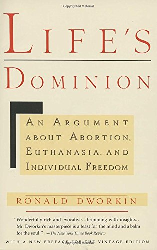 lifes-dominion-an-argument-about-abortion-euthanasia-and-individual-freedom