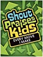 Shout Praises Kids - Every Move I Make